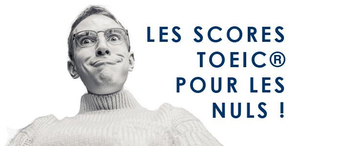 Les scores TOEIC pour les nuls !